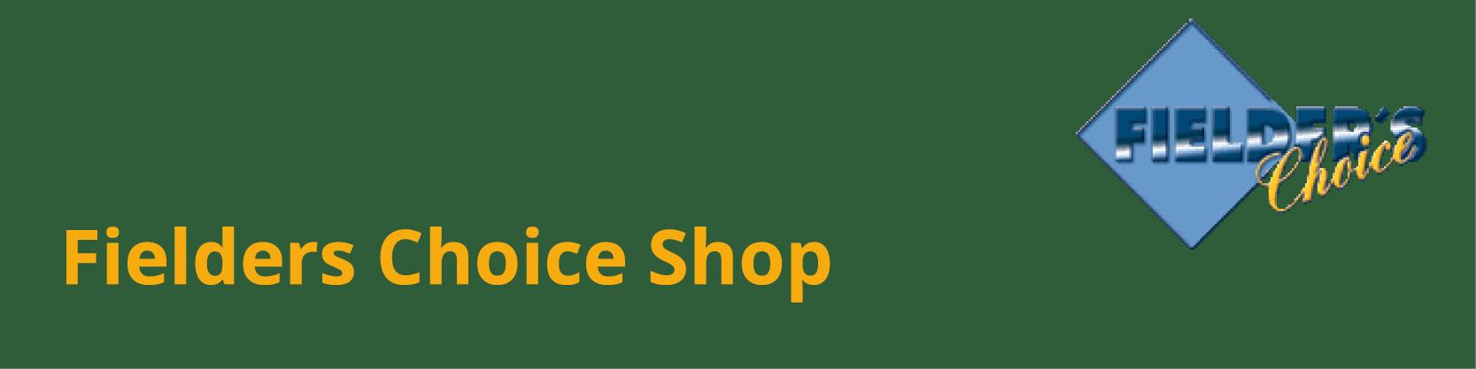 Fielders Choice Shop